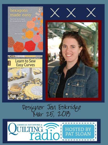 Pat Sloan American Patchwork and Quilting radio Jen Eskridge guest
