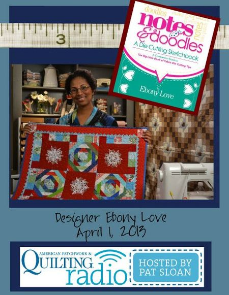 Pat Sloan American Patchwork and Quilting radio Ebony Love guest