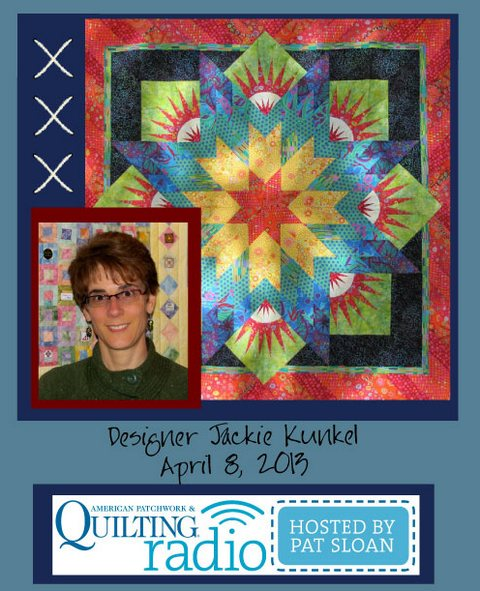 Pat Sloan American Patchwork and Quilting radio Jackie Kunkel guest