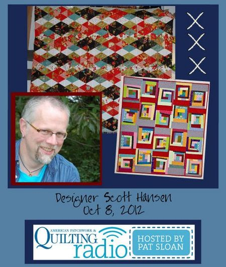 Pat Sloan American Patchwork and Quilting radio Scott Hansen guest