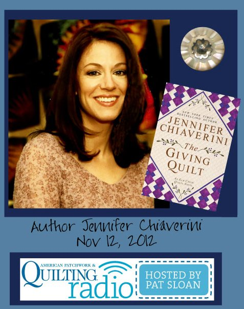 Pat Sloan American Patchwork and Quilting radio Jennifer Chiaverini guest