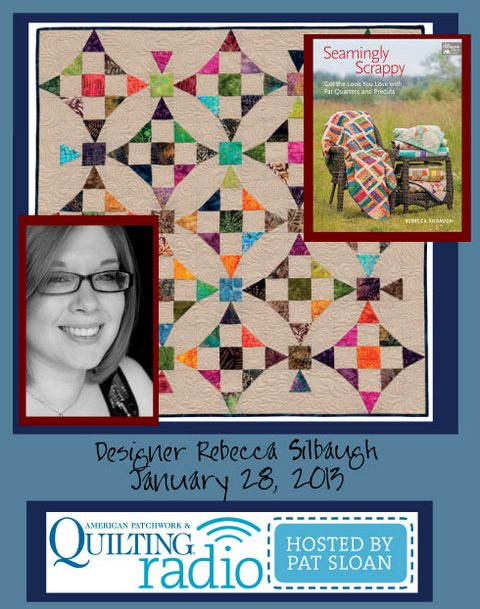 Pat Sloan American Patchwork and Quilting radio Rebecca Silbaugh guest
