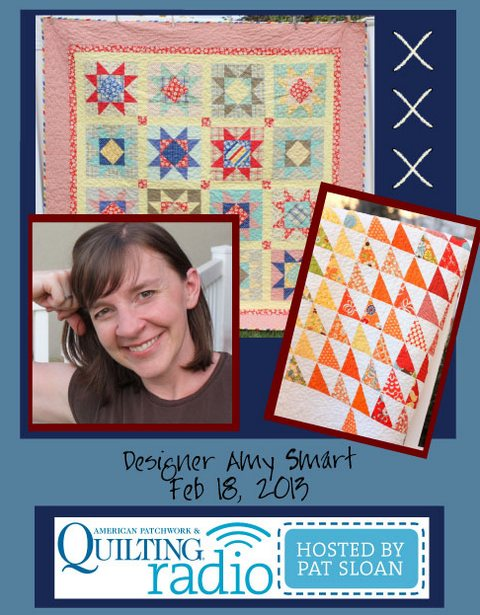 Pat Sloan American Patchwork and Quilting radio Amy Smart guest