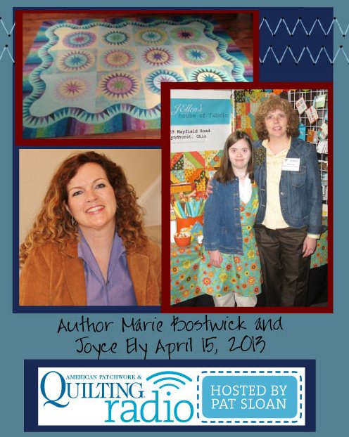 Pat Sloan American Patchwork and Quilting radio marie Bostwick and joyce ely guest