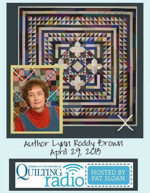 Pat Sloan American Patchwork and Quilting radio Lynn Roddy Brown guest