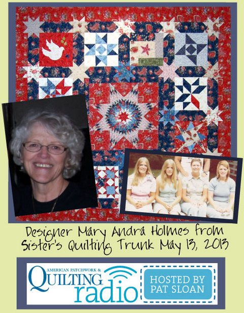 Pat Sloan American Patchwork and Quilting radio Mary Andra Holmes guest