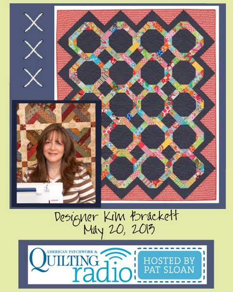 Pat Sloan American Patchwork and Quilting radio Kim Brackett guest