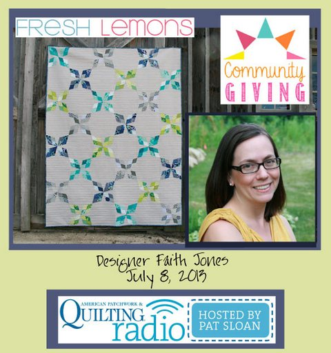 Pat Sloan American Patchwork and Quilting radio Faith Jones  july guest