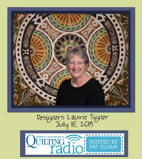 Pat Sloan American Patchwork and Quilting radio Laurie Tigner  july guest