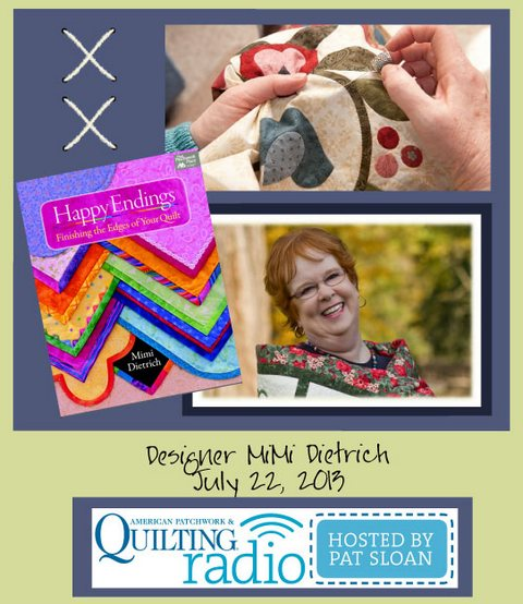 Pat Sloan American Patchwork and Quilting radio MiMi Dietrich july guest