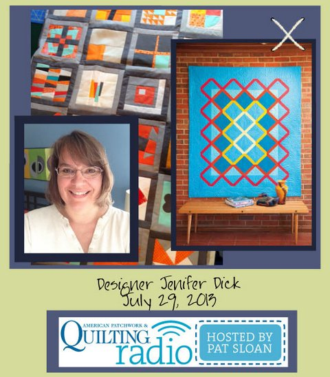 Pat Sloan American Patchwork and Quilting radio Jenifer Dick july guest