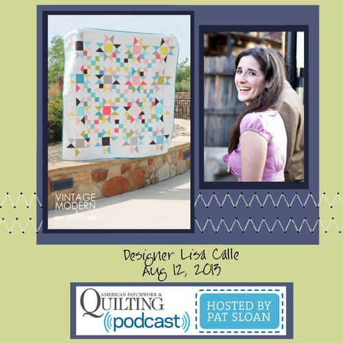 Pat Sloan American Patchwork and Quilting radio Lisa Calle Aug guest