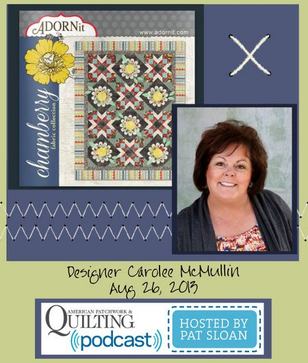 Pat Sloan American Patchwork and Quilting radio Carolee McMullin aug guest