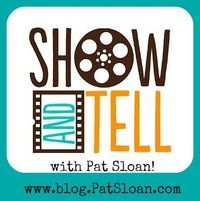 Pat Sloan show and tell thursday