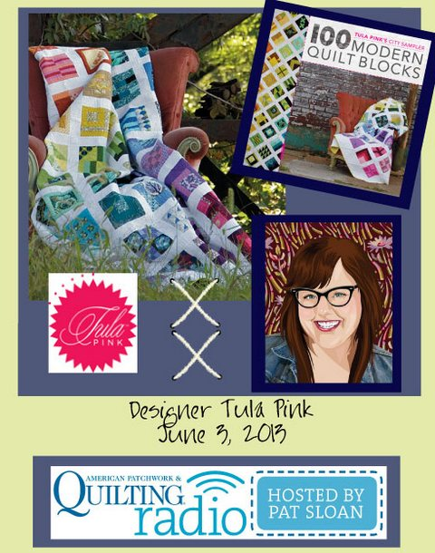 Pat Sloan American Patchwork and Quilting radio Tula Pink guest
