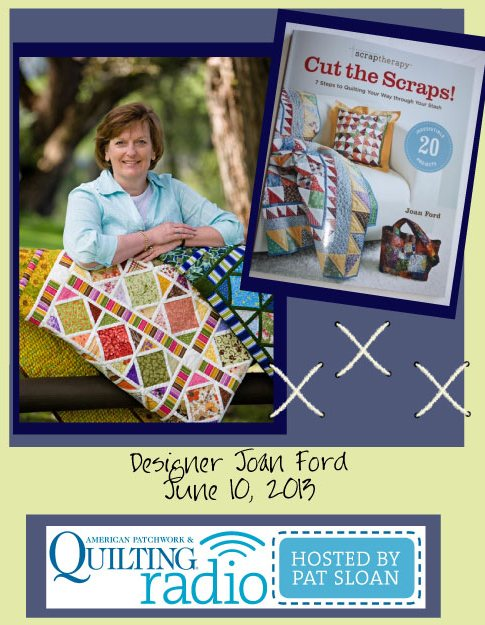 Pat Sloan American Patchwork and Quilting radio Joan Ford guest