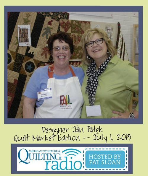 Pat Sloan American Patchwork and Quilting radio Jan Patek guest