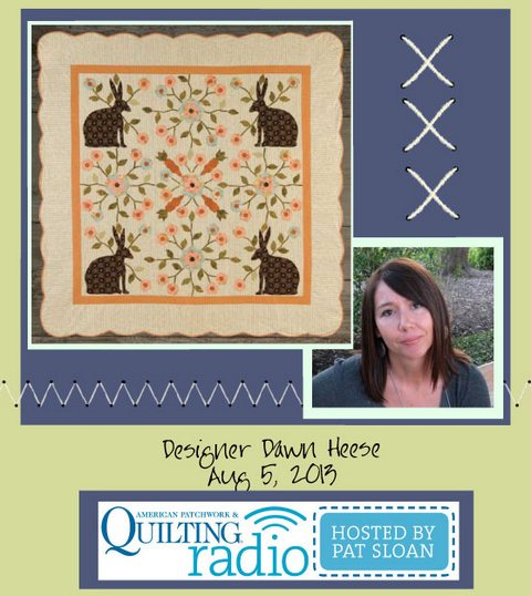 Pat Sloan American Patchwork and Quilting radio Dawn Heese Aug guest