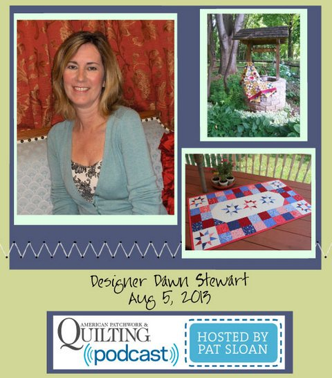 Pat Sloan American Patchwork and Quilting radio Dawn Stewart Aug guest