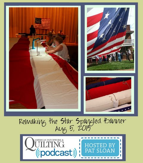 Pat Sloan American Patchwork and Quilting radio flag project aug guest