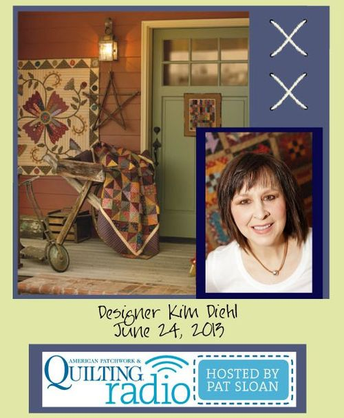 Pat Sloan American Patchwork and Quilting radio Kim Diehl guest