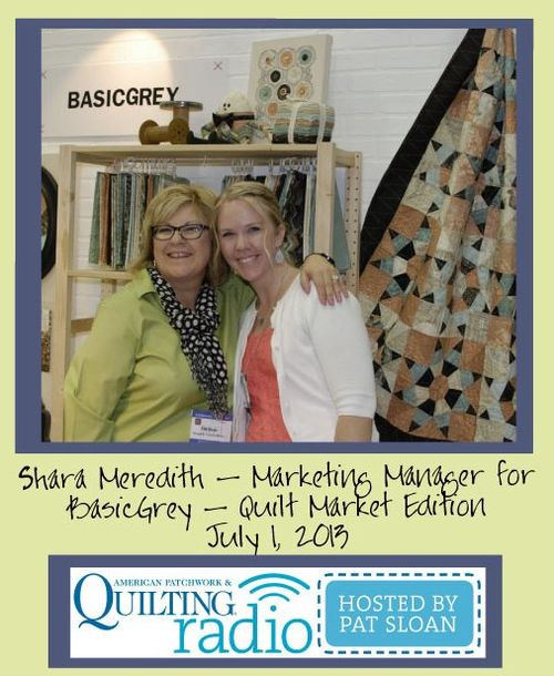 Pat Sloan American Patchwork and Quilting radio Shara Meredith guest