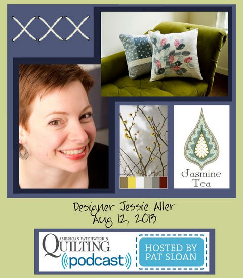 Pat Sloan American Patchwork and Quilting radio Jessie Aller Aug guest
