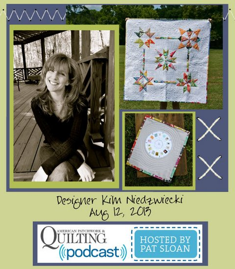 Pat Sloan American Patchwork and Quilting radio Kim Niedzwiecki Aug guest