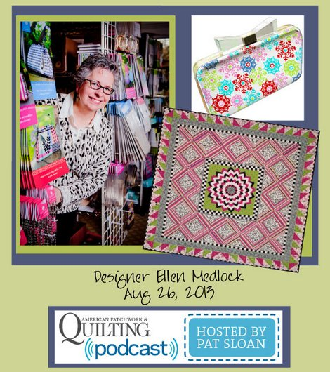Pat Sloan American Patchwork and Quilting radio ellen Medlock aug guest