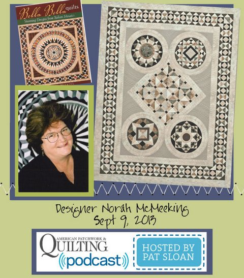 Pat Sloan American Patchwork and Quilting radio Norah McMeeking sept guest