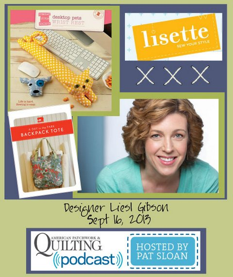Pat Sloan American Patchwork and Quilting radio Liesl Gibson sept guest