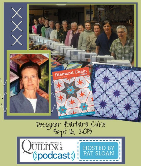 Pat Sloan American Patchwork and Quilting radio Barbara Cline sept guest