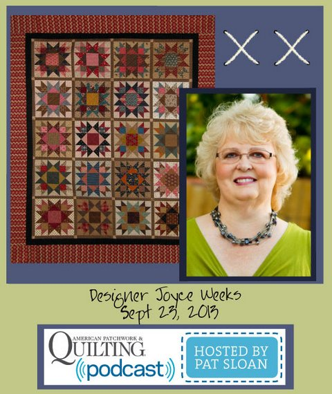 Pat Sloan American Patchwork and Quilting radio Joyce Weeks sept guest