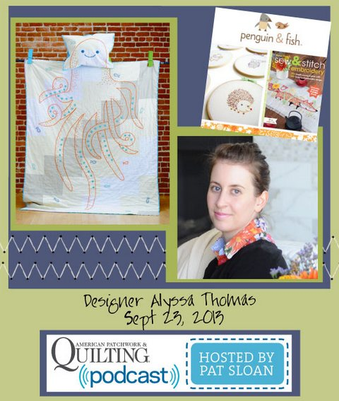 Pat Sloan American Patchwork and Quilting radio Alyssa Thomas sept guest