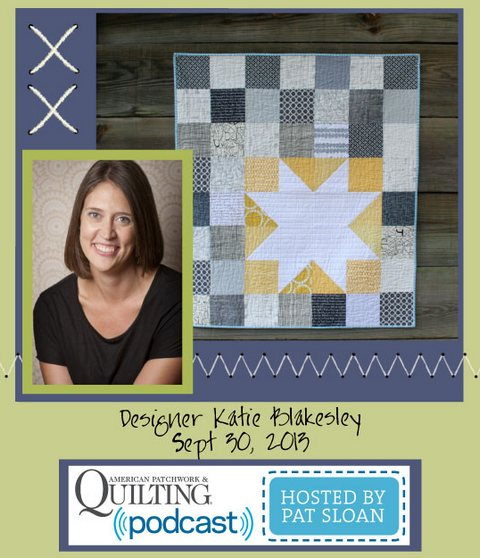 Pat Sloan American Patchwork and Quilting radio Katie Blakesley sept guest