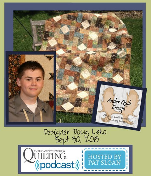 Pat Sloan American Patchwork and Quilting radio Doug Leko sept guest