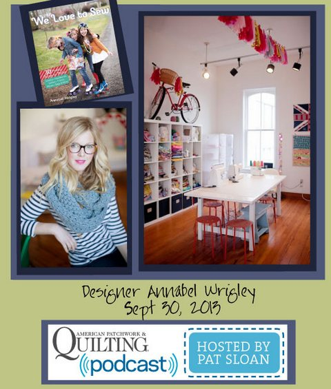 Pat Sloan American Patchwork and Quilting radio Annabel Wrigley sept guest