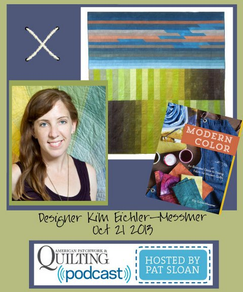 Pat Sloan American Patchwork and Quilting radio Kim Eichler-Messmer Oct guest