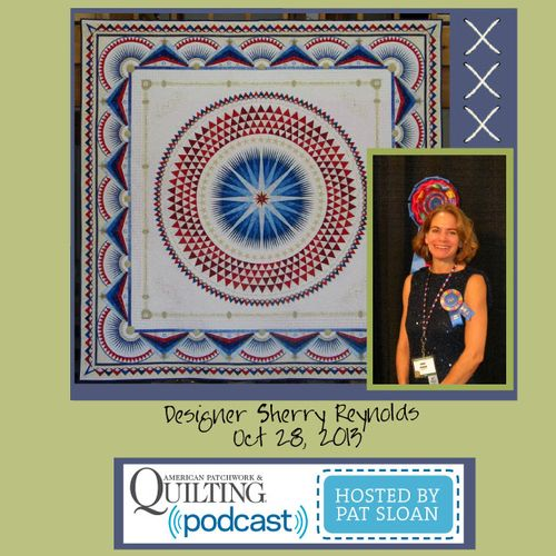 Pat Sloan American Patchwork and Quilting radio Sherry Reynolds Oct guest