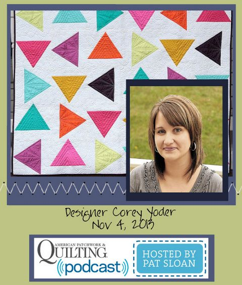 Pat Sloan American Patchwork and Quilting radio Corey Yoder guest