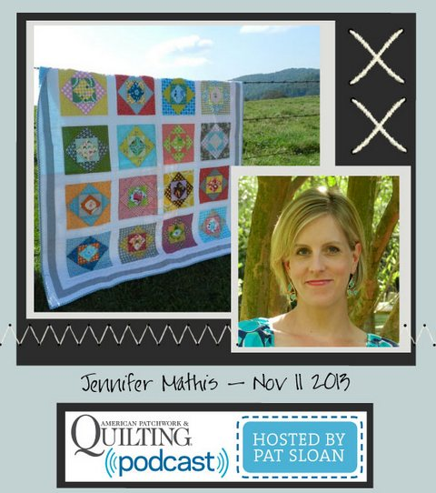 Pat Sloan American Patchwork and Quilting radio Jennifer Mathis Nov guest
