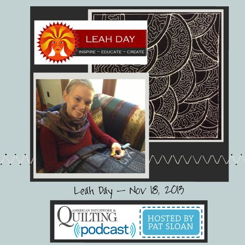 Pat Sloan American Patchwork and Quilting radio Leah Day Nov guest