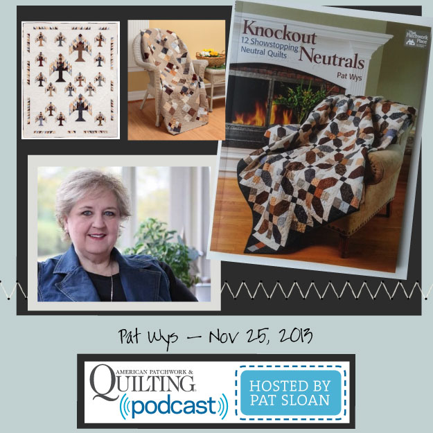 Pat Sloan American Patchwork and Quilting radio Pat Wys Nov guest