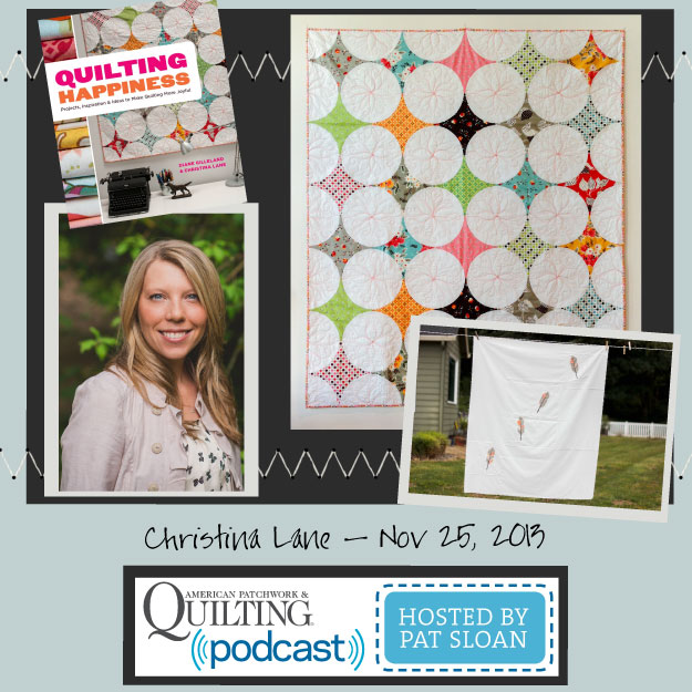 Pat Sloan American Patchwork and Quilting radio Christina Lane Nov guest