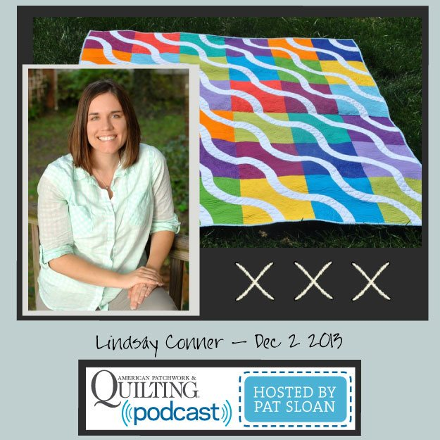 Pat Sloan American Patchwork and Quilting radio Lindsay Conner Dec guest