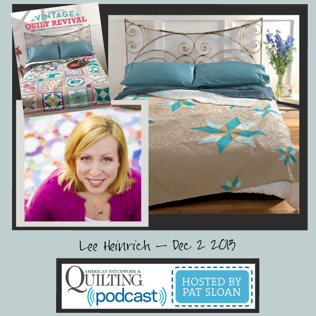Pat Sloan American Patchwork and Quilting radio Lee Heinrich Dec guest