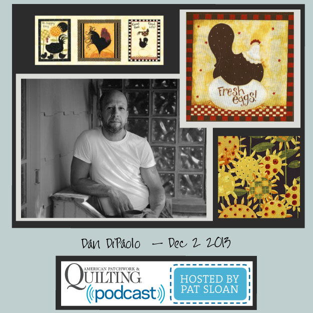 Pat Sloan American Patchwork and Quilting radio Dan DiPalo Dec guest
