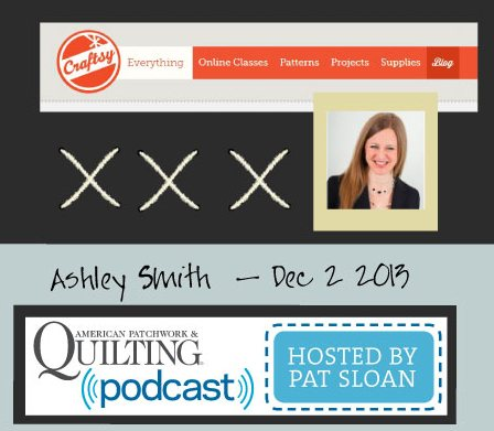 Pat Sloan American Patchwork and Quilting radio Ashley Smith Dec guest