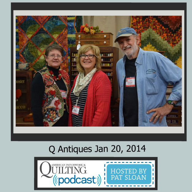 Pat Sloan American Patchwork and Quilting radio Q antiques Jan guest