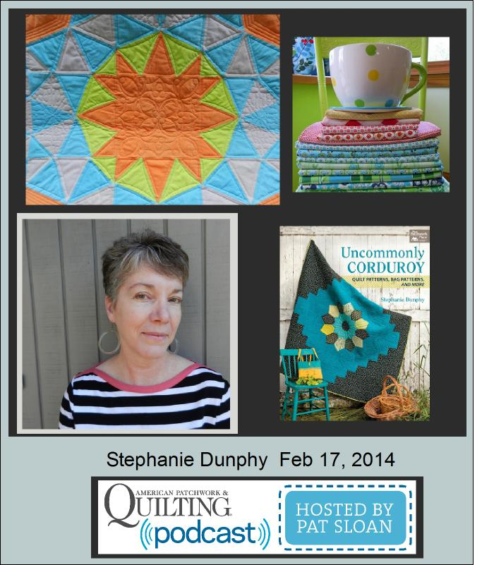 Pat Sloan American Patchwork and Quilting radio Stephanie Dunphy Feb guest